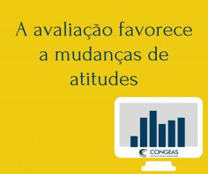 A avaliação favorece a mudanças de atitudes com relação a um programa
