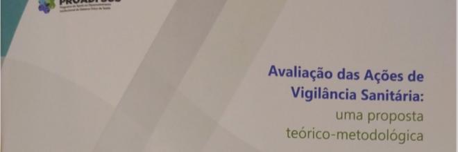 Avaliação das Ações de Vigilância Sanitária: uma proposta teórico-metodológica